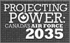 Cover of Projecting Power: Canada's Air Force 2035